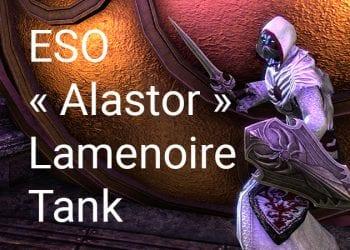 « Alastor » Lamenoire Tank Build PVE pour Elder Scrolls Online