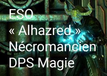 « Alhazred » Nécromancien DPS Magie Build pour Elder Scrolls Online